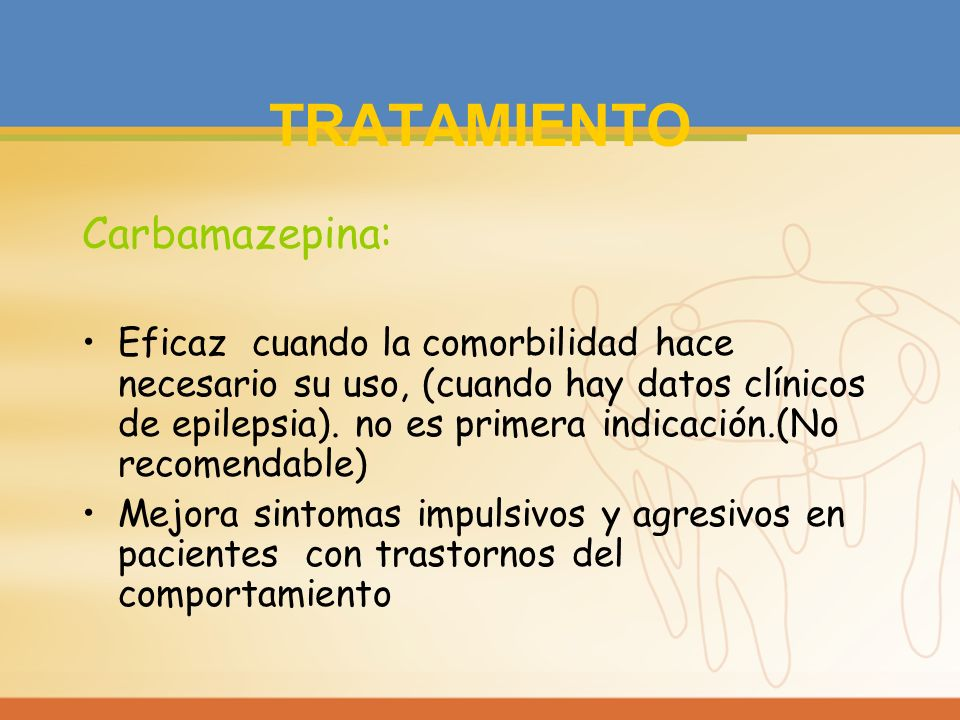 TRATAMIENTO Carbamazepina: