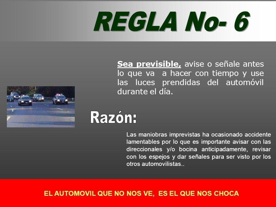 EL AUTOMOVIL QUE NO NOS VE, ES EL QUE NOS CHOCA