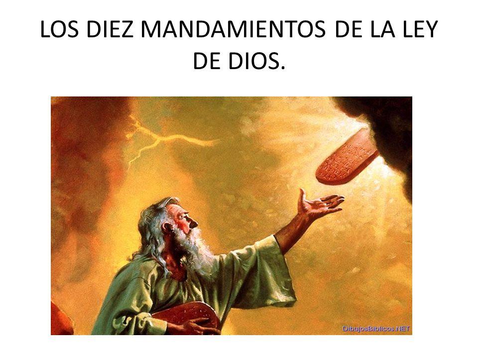 LOS DIEZ MANDAMIENTOS DE LA LEY DE DIOS.