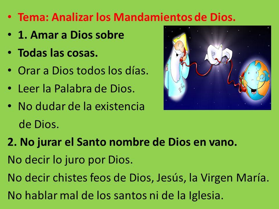 Tema: Analizar los Mandamientos de Dios.