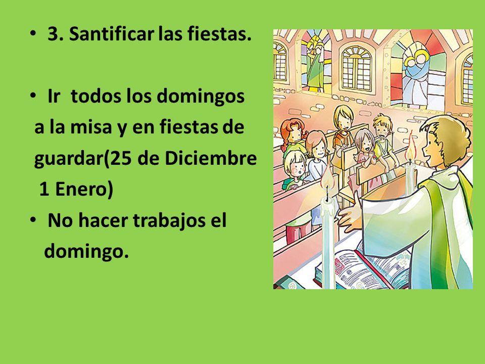 3. Santificar las fiestas.
