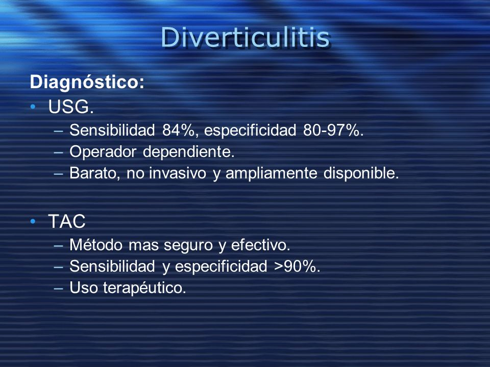 Diverticulitis Diagnóstico: USG. TAC