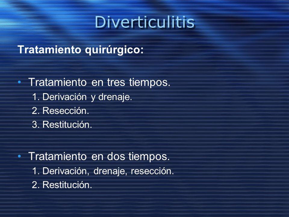 Diverticulitis Tratamiento quirúrgico: Tratamiento en tres tiempos.