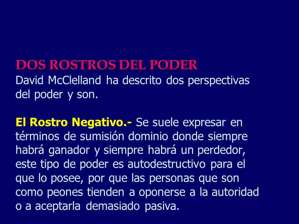 DOS ROSTROS DEL PODER David McClelland ha descrito dos perspectivas del poder y son.