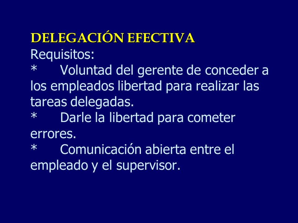 DELEGACIÓN EFECTIVA Requisitos:
