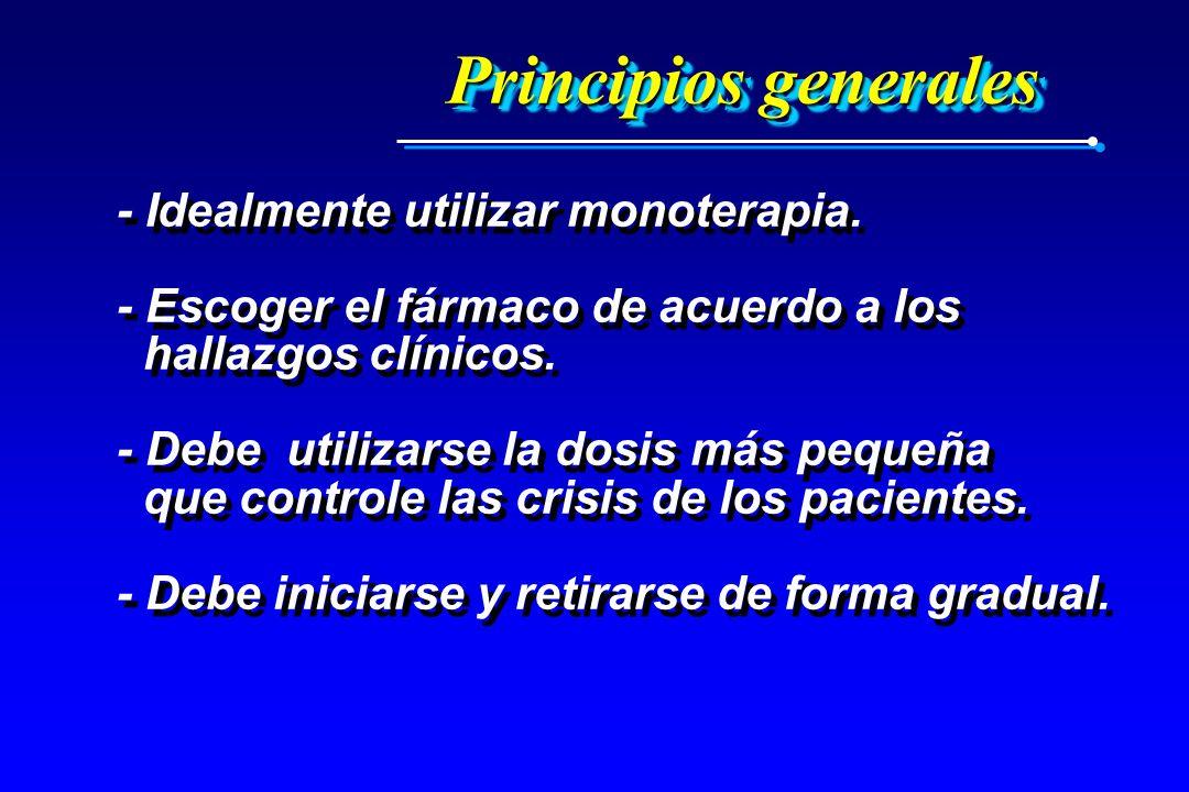 Principios generales - Idealmente utilizar monoterapia.