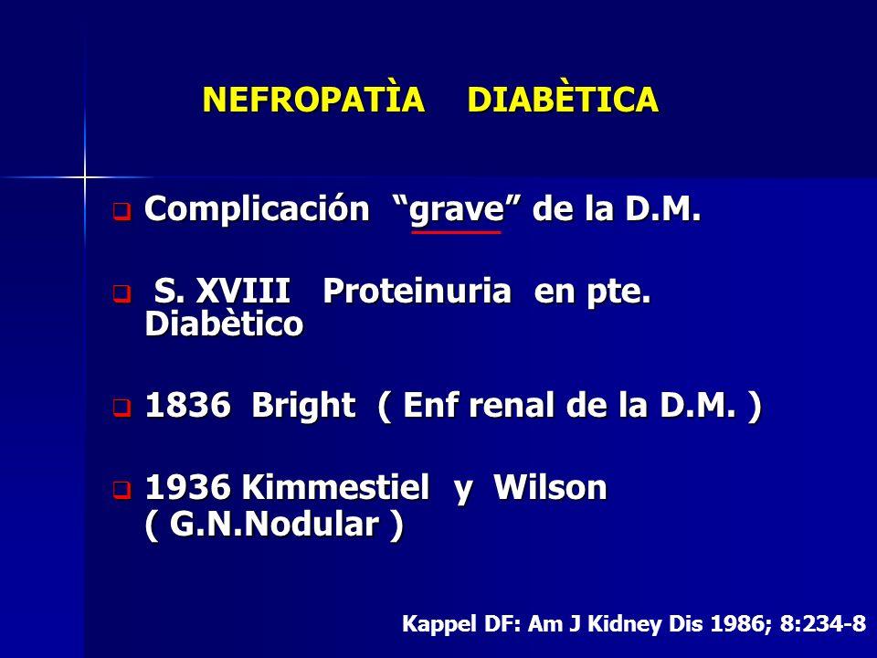 Complicación grave de la D.M. S. XVIII Proteinuria en pte. Diabètico