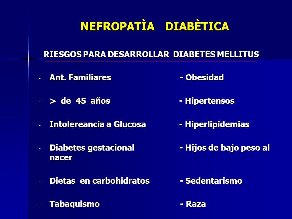 NEFROPATÌA DIABÈTICA RIESGOS PARA DESARROLLAR DIABETES MELLITUS