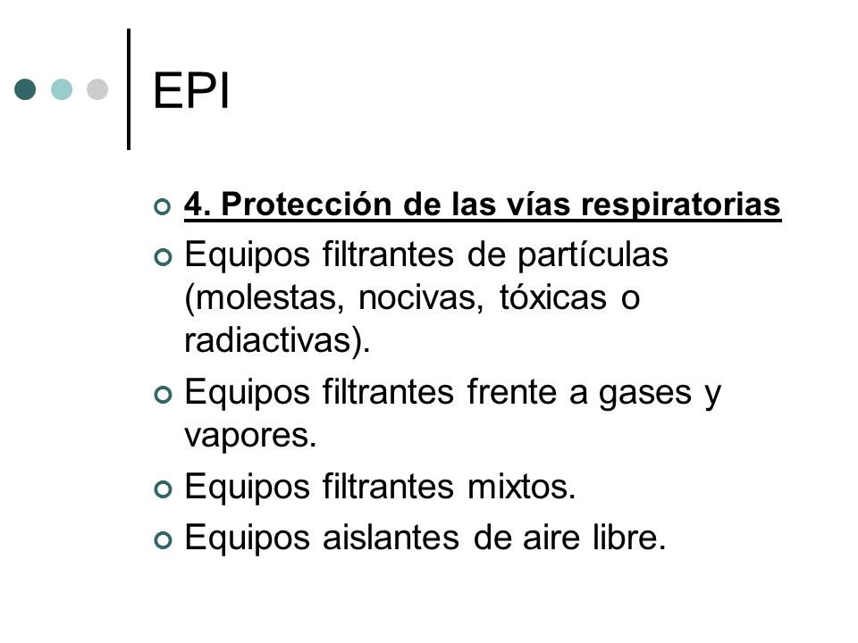 EPI 4. Protección de las vías respiratorias. Equipos filtrantes de partículas (molestas, nocivas, tóxicas o radiactivas).