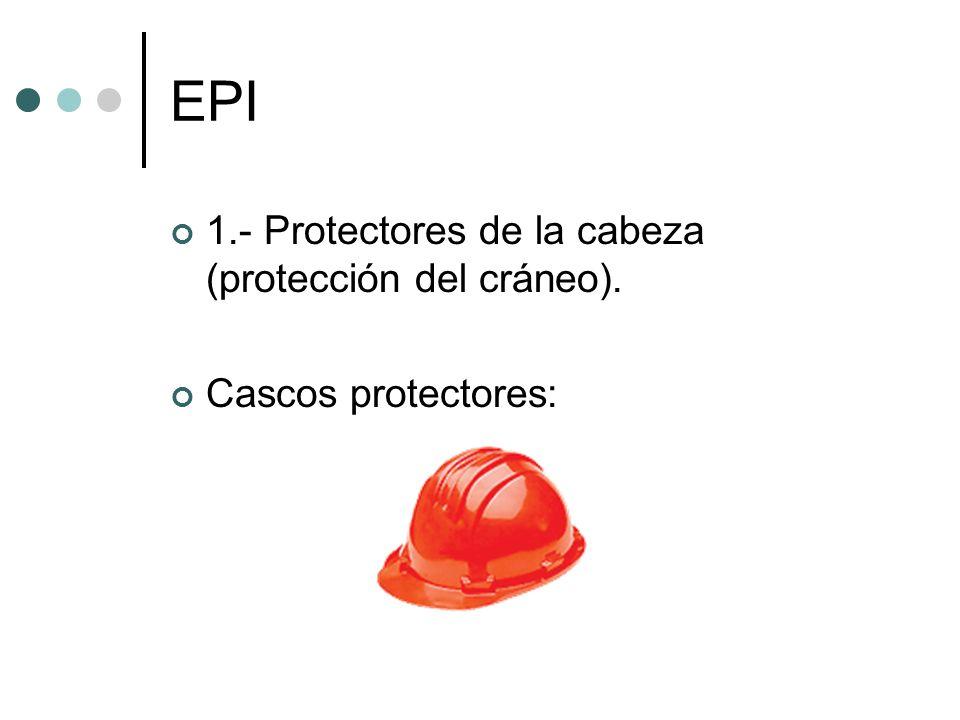 EPI 1.- Protectores de la cabeza (protección del cráneo).