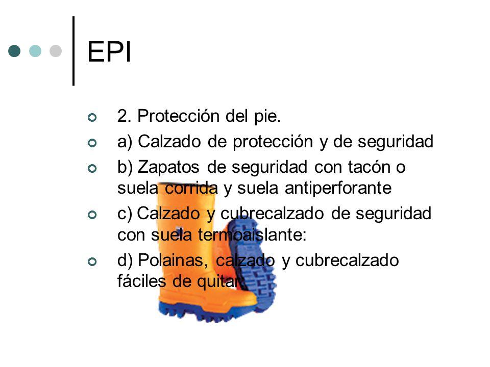 EPI 2. Protección del pie. a) Calzado de protección y de seguridad