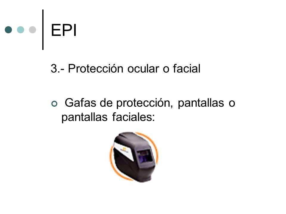 EPI 3.- Protección ocular o facial