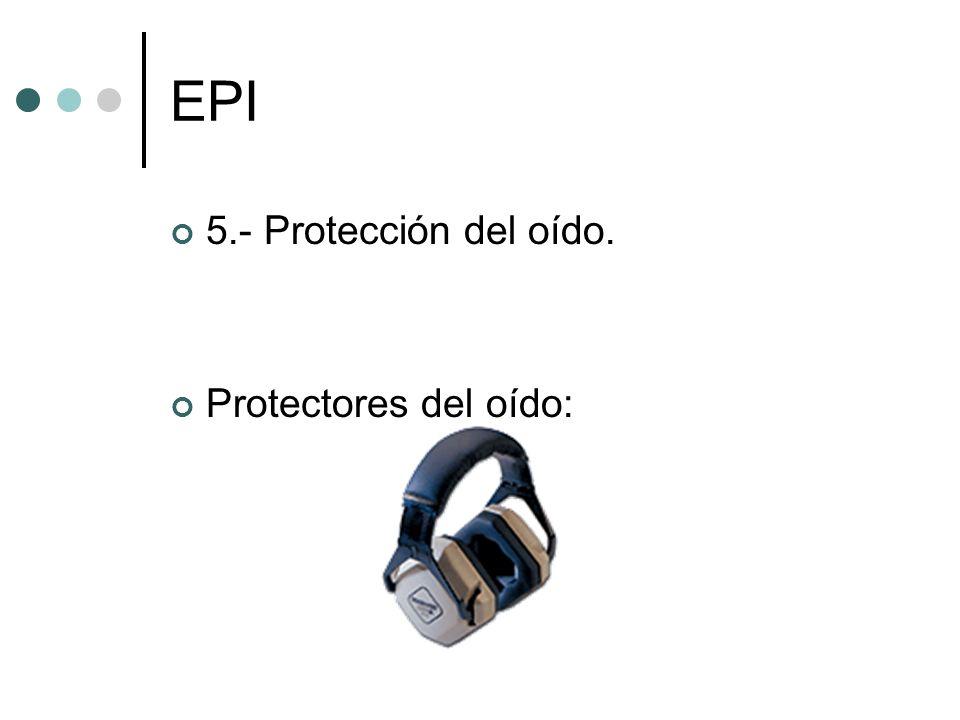 EPI 5.- Protección del oído. Protectores del oído: