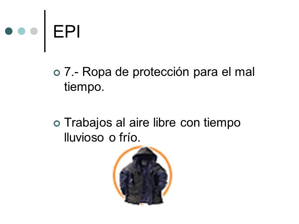 EPI 7.- Ropa de protección para el mal tiempo.