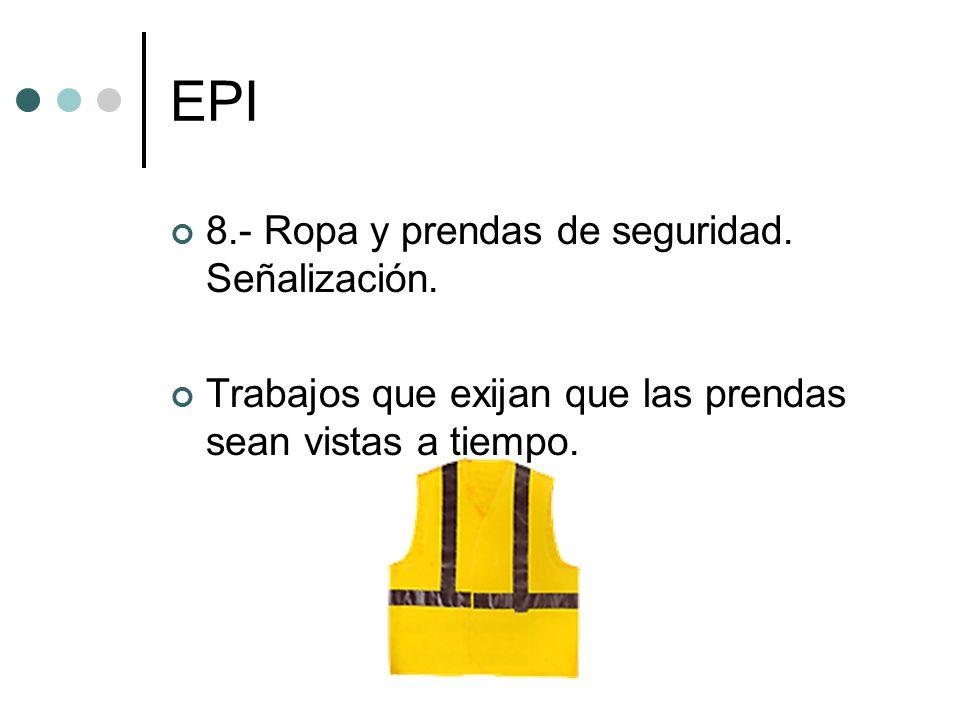 EPI 8.- Ropa y prendas de seguridad. Señalización.