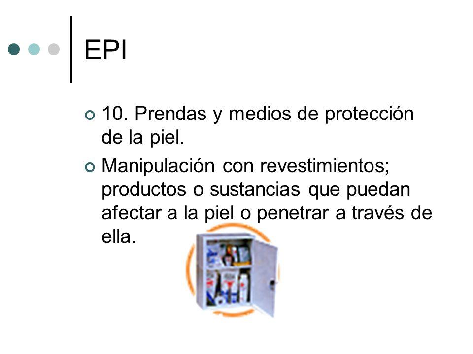 EPI 10. Prendas y medios de protección de la piel.