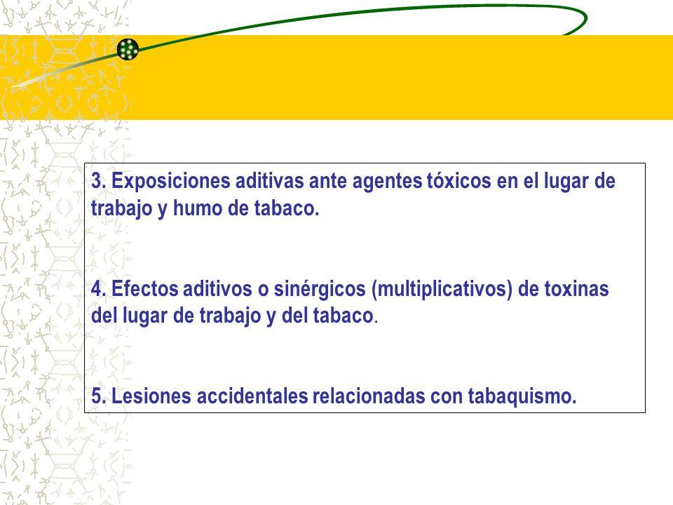 3. Exposiciones aditivas ante agentes tóxicos en el lugar de trabajo y humo de tabaco.