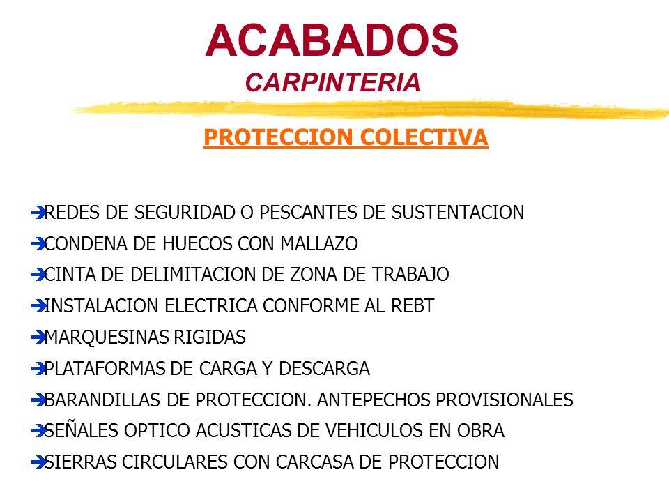 CARPINTERIA ACABADOS PROTECCION COLECTIVA