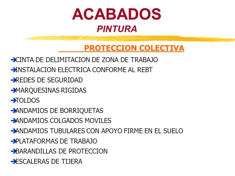 PINTURA ACABADOS PROTECCION COLECTIVA