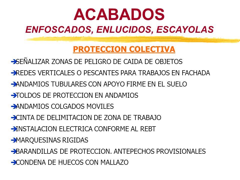 ENFOSCADOS, ENLUCIDOS, ESCAYOLAS
