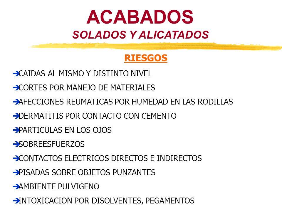 SOLADOS Y ALICATADOS ACABADOS RIESGOS CAIDAS AL MISMO Y DISTINTO NIVEL