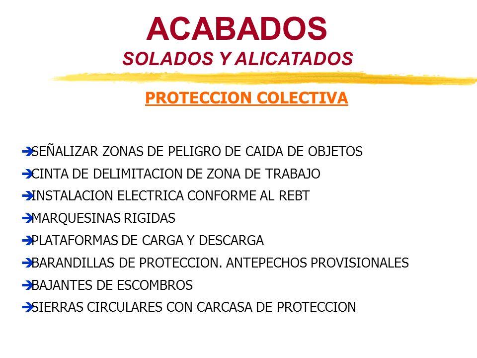SOLADOS Y ALICATADOS ACABADOS PROTECCION COLECTIVA