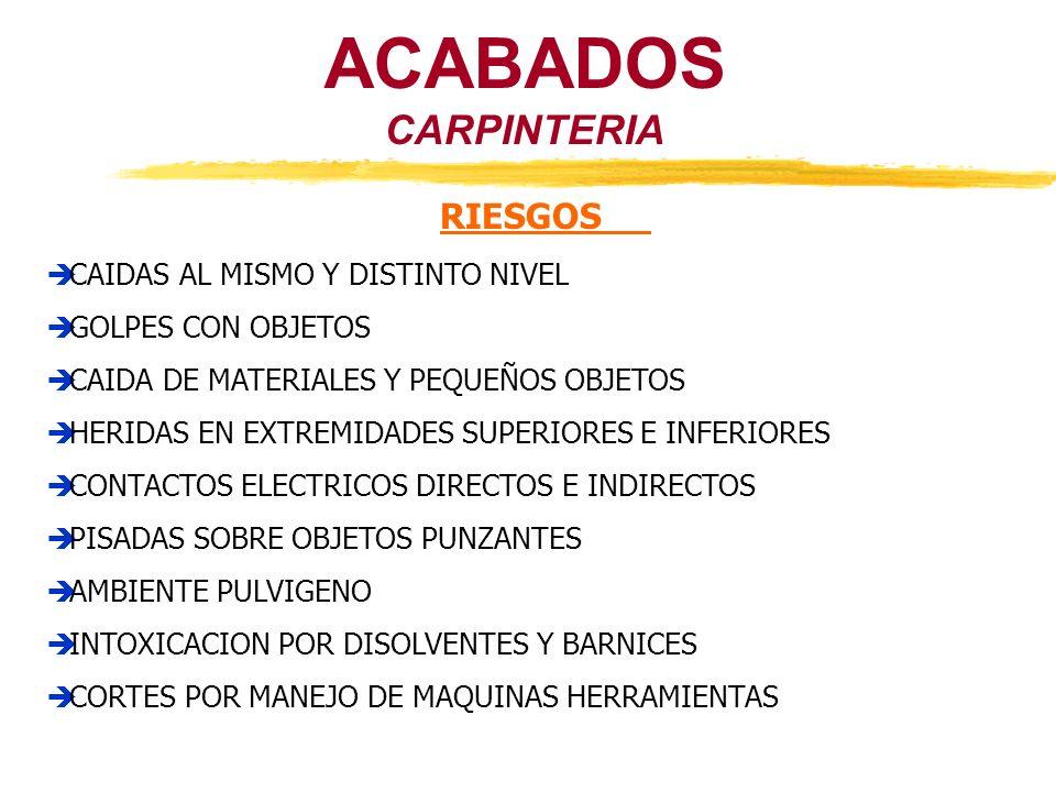 CARPINTERIA ACABADOS RIESGOS CAIDAS AL MISMO Y DISTINTO NIVEL