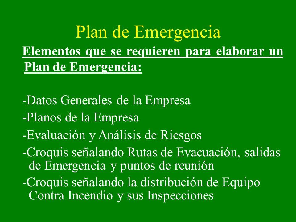 Plan de Emergencia Elementos que se requieren para elaborar un Plan de Emergencia: -Datos Generales de la Empresa.