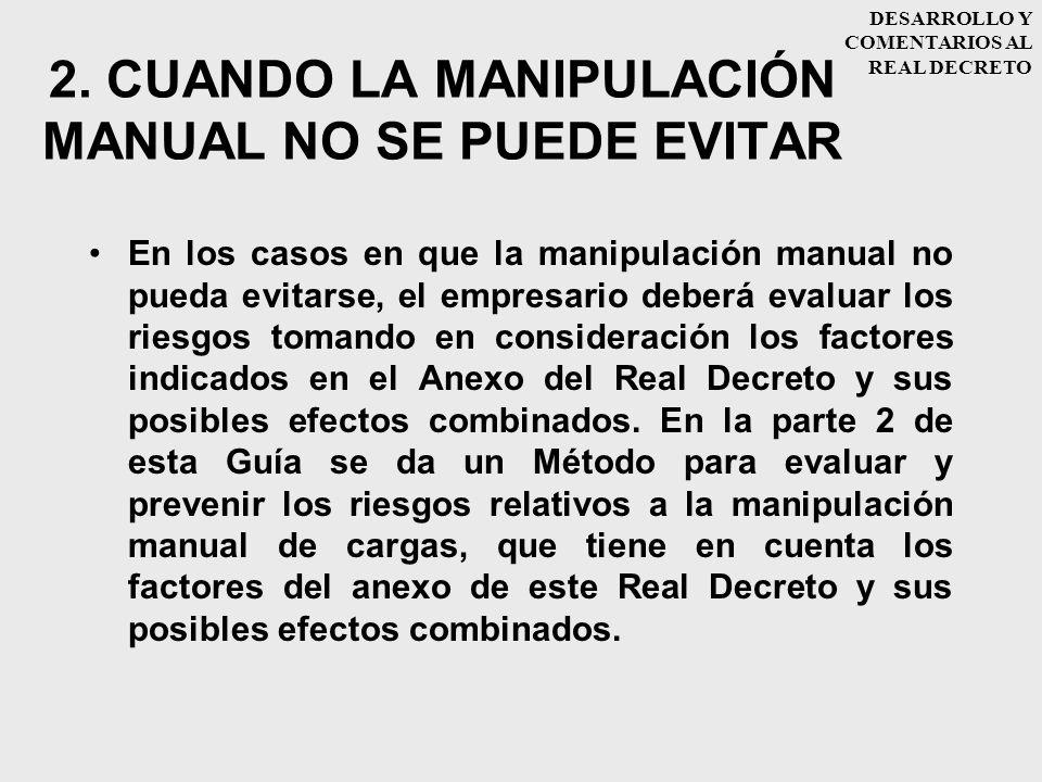 2. CUANDO LA MANIPULACIÓN MANUAL NO SE PUEDE EVITAR