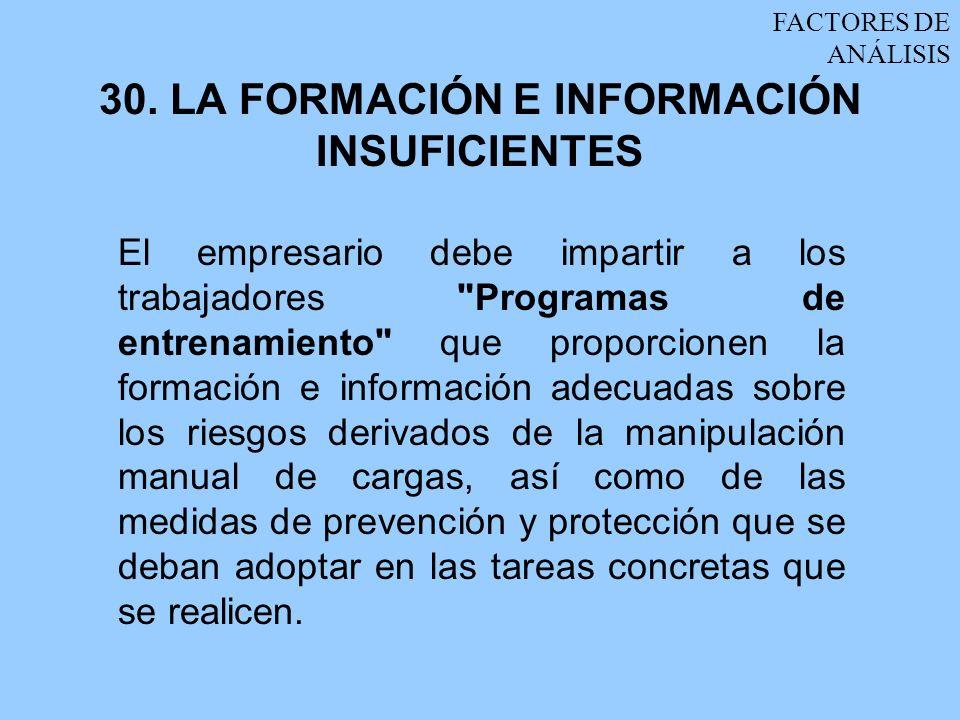 30. LA FORMACIÓN E INFORMACIÓN INSUFICIENTES