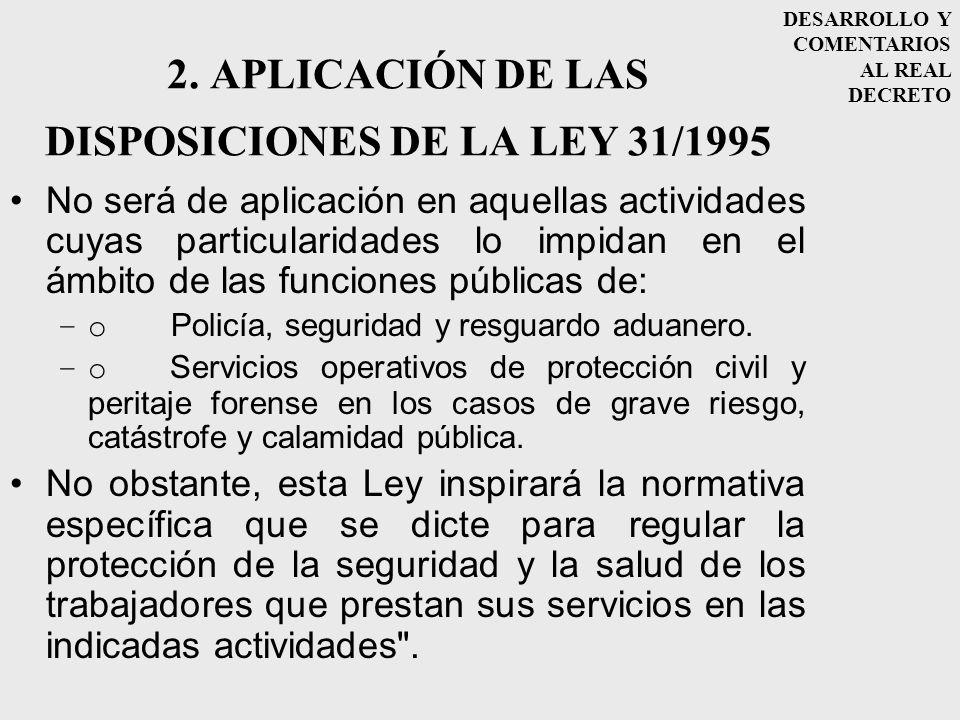 2. APLICACIÓN DE LAS DISPOSICIONES DE LA LEY 31/1995
