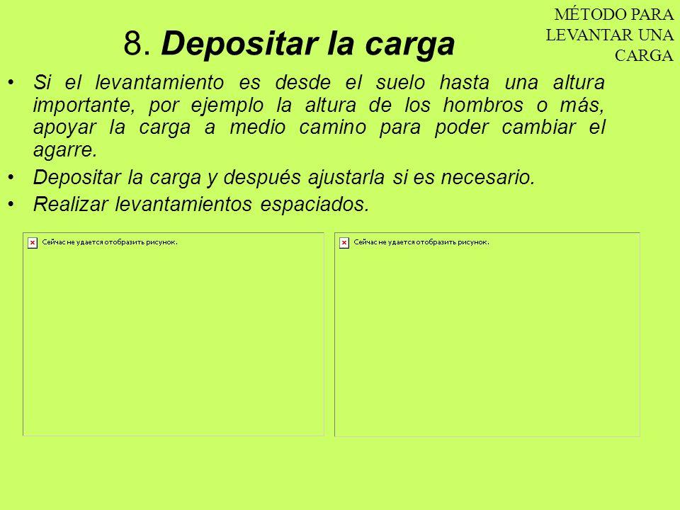 8. Depositar la cargaMÉTODO PARA LEVANTAR UNA CARGA.