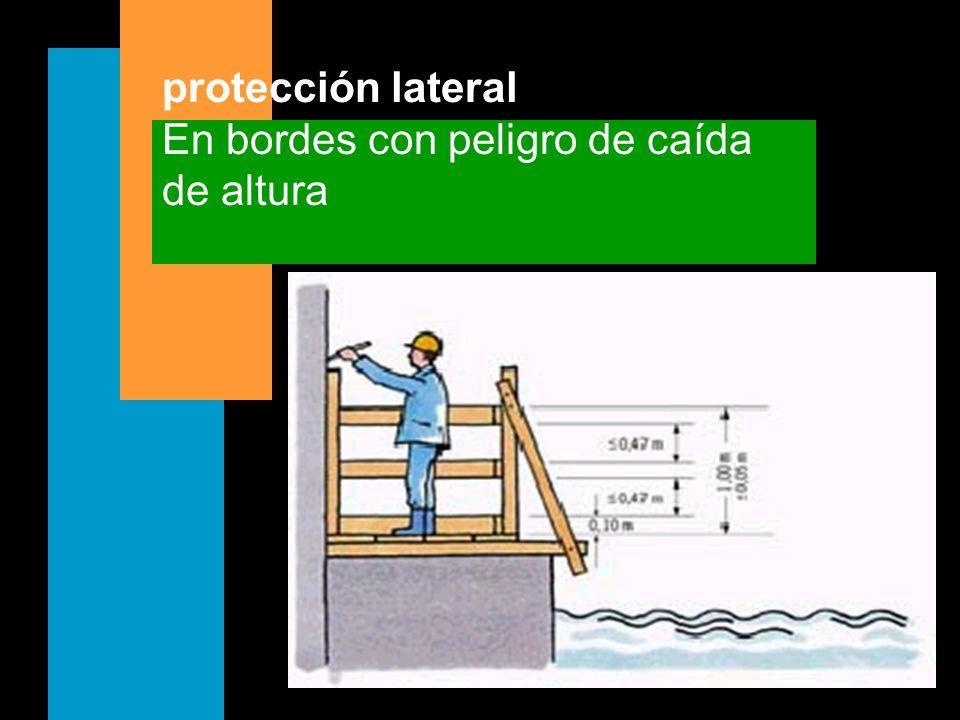 protección lateral En bordes con peligro de caída de altura