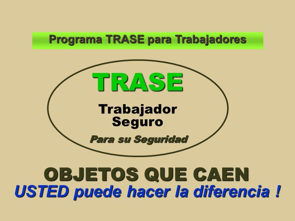 Programa TRASE para Trabajadores USTED puede hacer la diferencia !