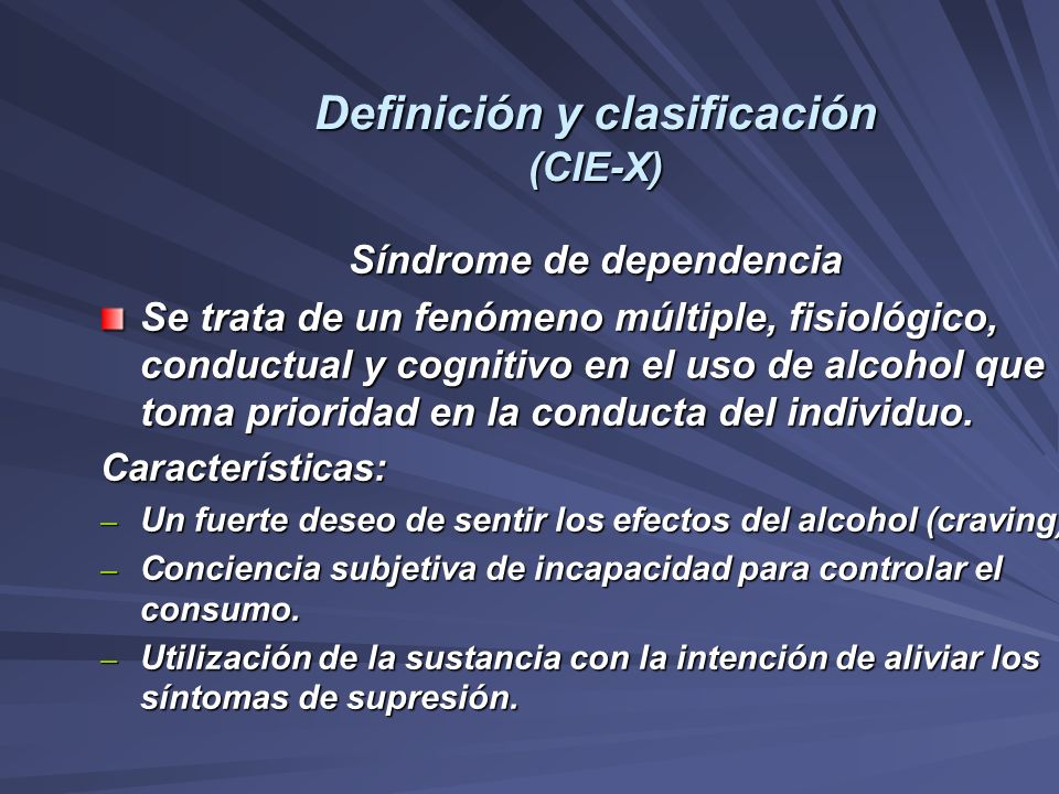 Definición y clasificación (CIE-X) Síndrome de dependencia