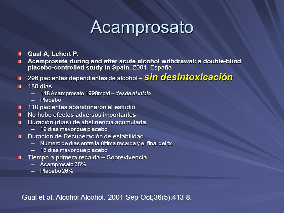 Acamprosato Gual et al; Alcohol Alcohol. 2001 Sep-Oct;36(5):413-8.