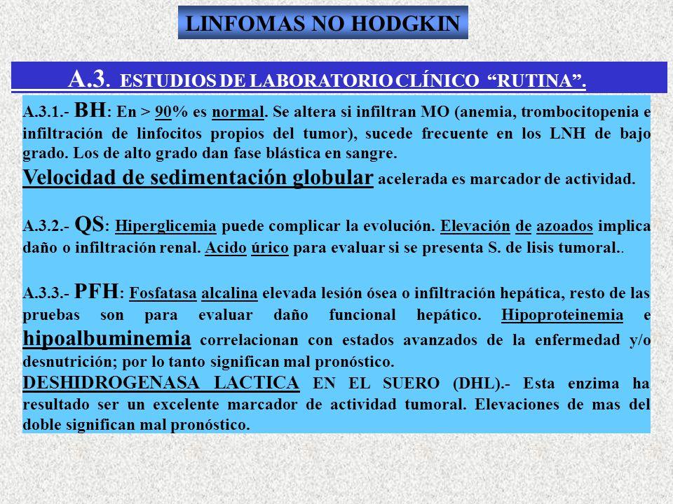LINFOMAS NO HODGKIN A.3. ESTUDIOS DE LABORATORIO CLÍNICO RUTINA .