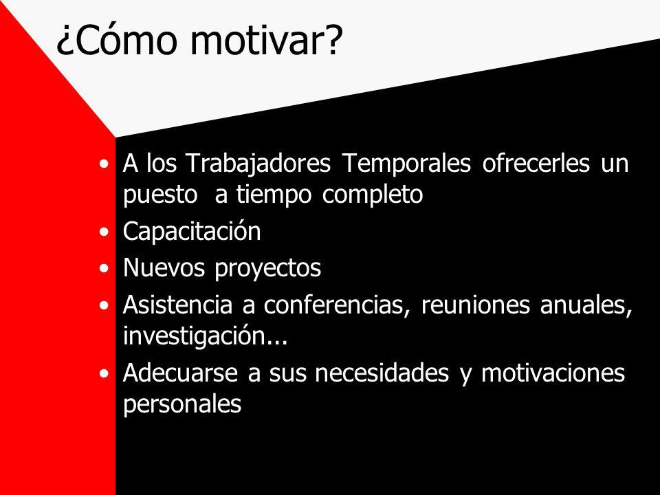 ¿Cómo motivar A los Trabajadores Temporales ofrecerles un puesto a tiempo completo. Capacitación.