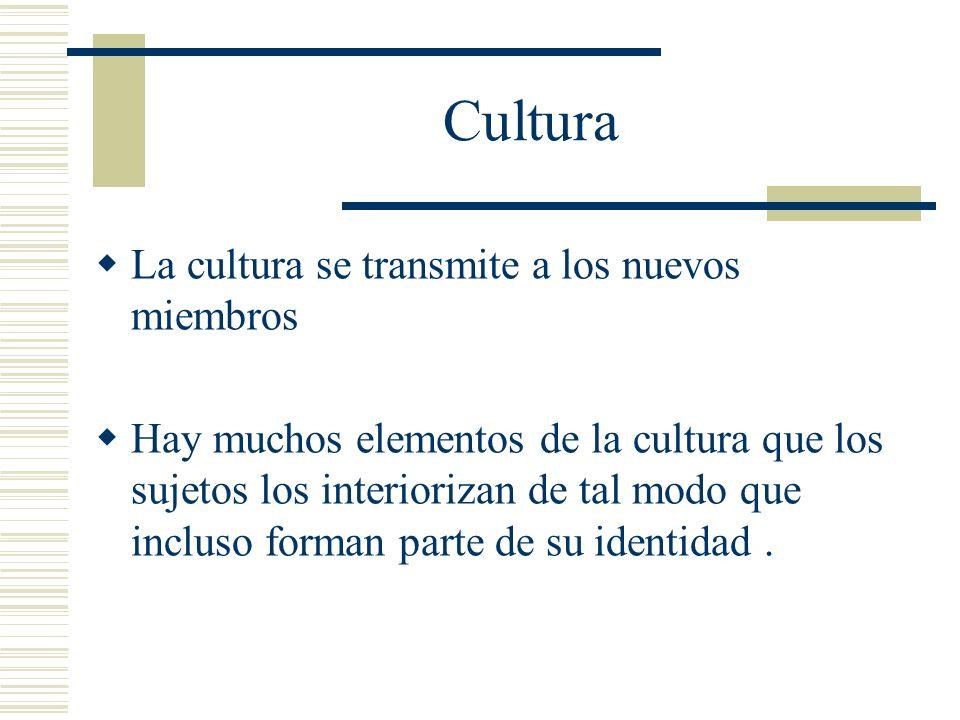 Cultura La cultura se transmite a los nuevos miembros