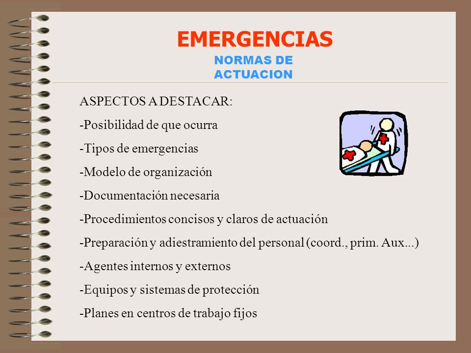EMERGENCIAS ASPECTOS A DESTACAR: Posibilidad de que ocurra