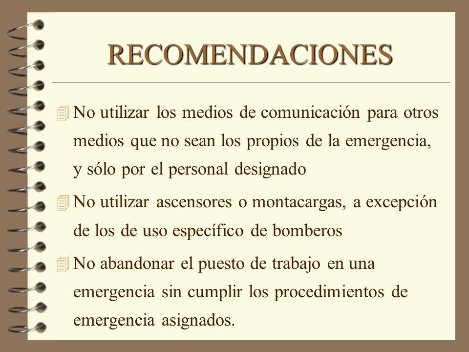 RECOMENDACIONES No utilizar los medios de comunicación para otros medios que no sean los propios de la emergencia, y sólo por el personal designado.