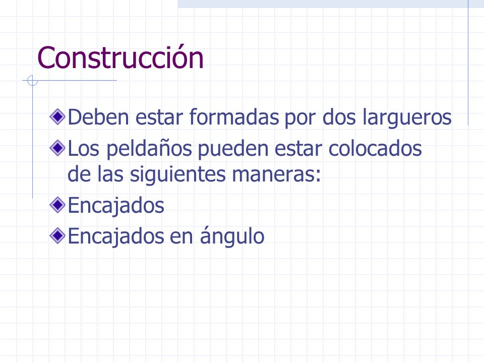Construcción Deben estar formadas por dos largueros