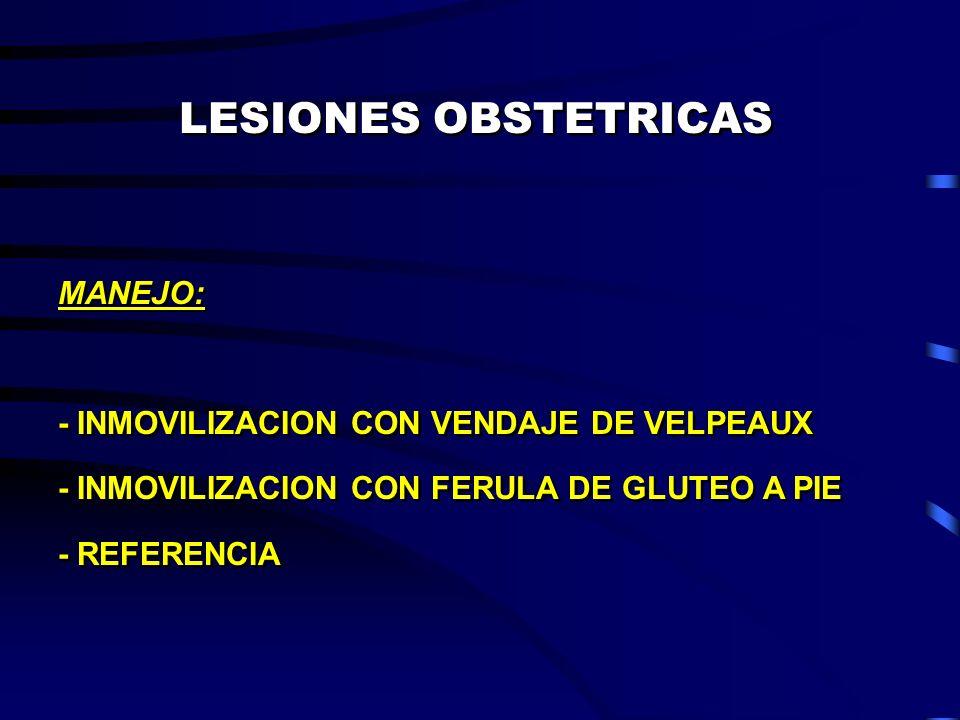 LESIONES OBSTETRICAS MANEJO: - INMOVILIZACION CON VENDAJE DE VELPEAUX