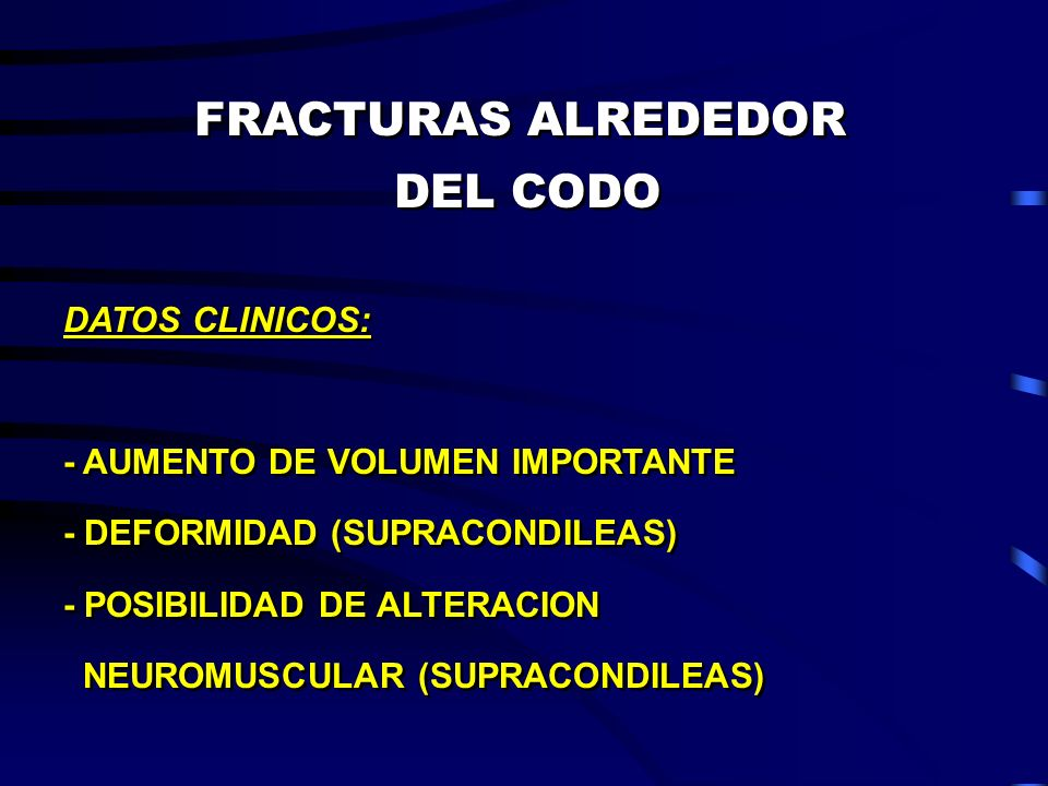 FRACTURAS ALREDEDOR DEL CODO DATOS CLINICOS: