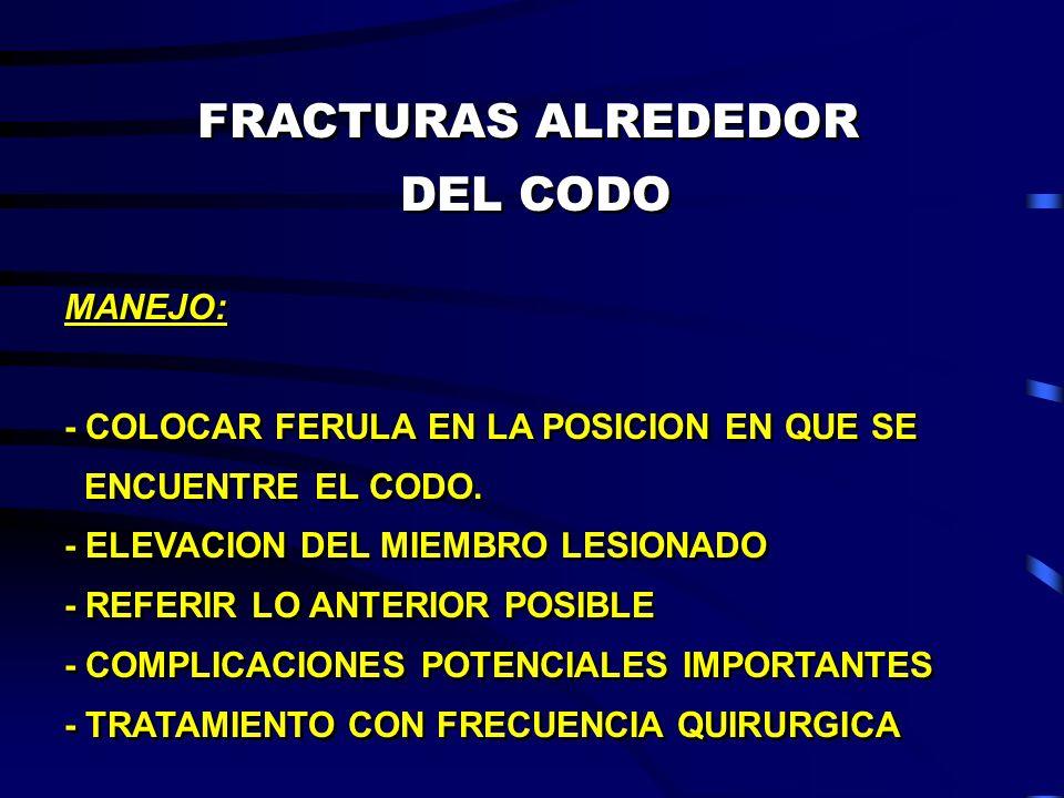 FRACTURAS ALREDEDOR DEL CODO MANEJO: