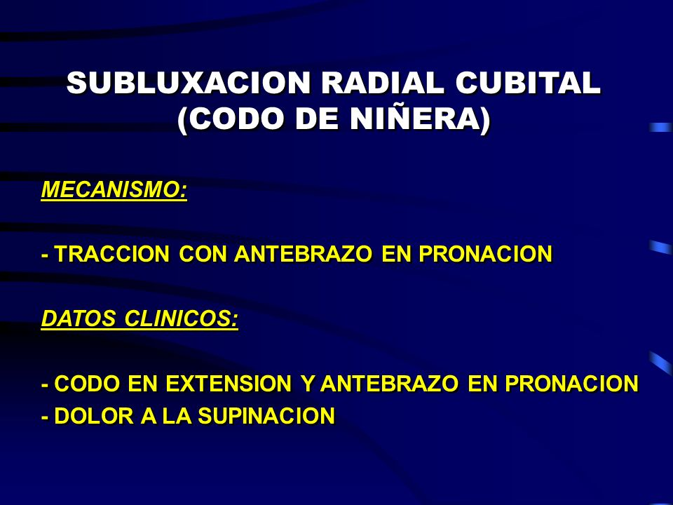 SUBLUXACION RADIAL CUBITAL (CODO DE NIÑERA)
