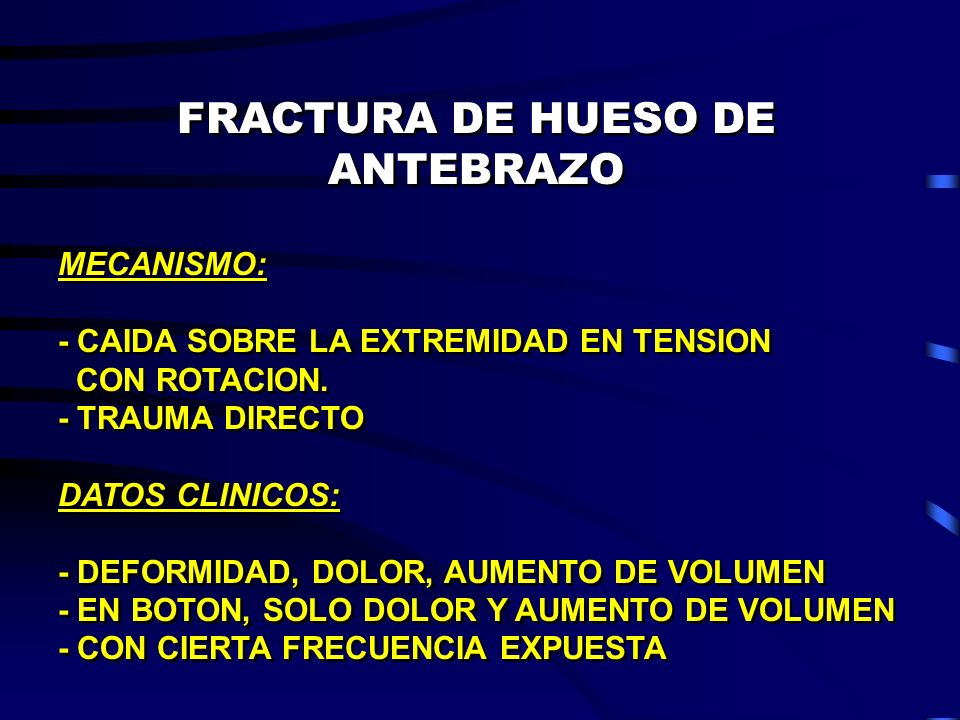 FRACTURA DE HUESO DE ANTEBRAZO