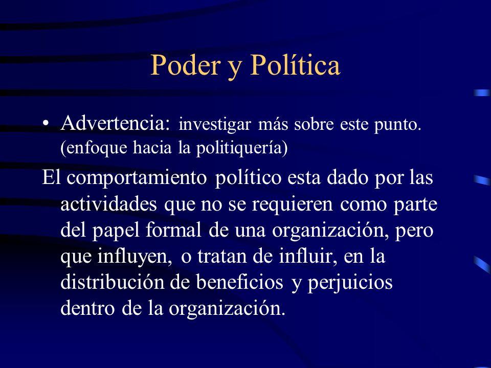 Poder y PolíticaAdvertencia: investigar más sobre este punto. (enfoque hacia la politiquería)