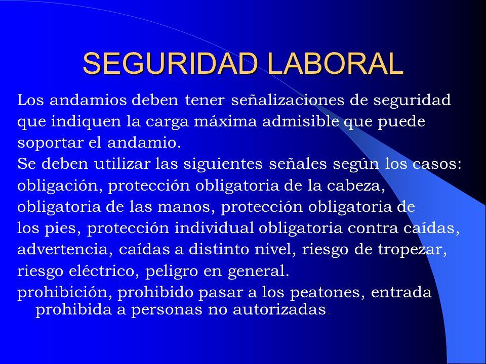 SEGURIDAD LABORAL Los andamios deben tener señalizaciones de seguridad