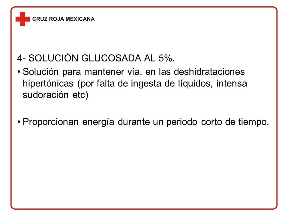 4- SOLUCIÓN GLUCOSADA AL 5%.